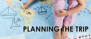 Preparations And Planning: What To Do Before The Trip?